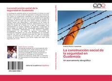 Portada del libro de La construcción social de la seguridad en Guatemala