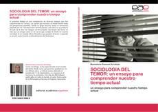 Buchcover von SOCIOLOGIA DEL TEMOR: un ensayo para comprender nuestro tiempo actual