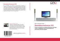 Bookcover of Domótica Inclusiva 101