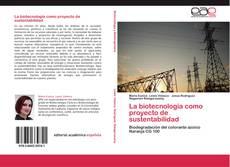 Bookcover of La biotecnología como proyecto de sustentabilidad