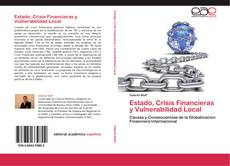 Portada del libro de Estado, Crisis Financieras y Vulnerabilidad Local