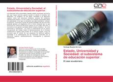 Capa do livro de Estado, Universidad y Sociedad: el subsistema de educaciòn superior.