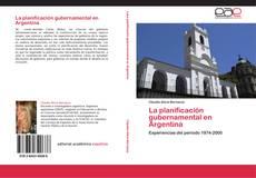 Bookcover of La planificación gubernamental en Argentina