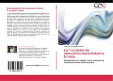 Bookcover of La migración de mexicanos hacia Estados Unidos