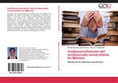 Bookcover of Institucionalización del profesorado universitario en México: