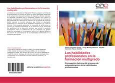 Portada del libro de Las habilidades profesionales en la formación multigrado