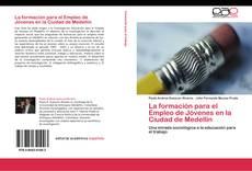 Buchcover von La formación para el Empleo de Jóvenes en la Ciudad de Medellín