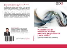 Bookcover of Planeamiento de Productos Nuevos Mediante Programación Lineal y MRP