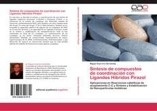 Portada del libro de Síntesis de compuestos de coordinación con Ligandos Híbridos Pirazol