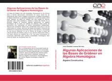 Copertina di Algunas Aplicaciones de las Bases de Gröbner en Álgebra Homológica