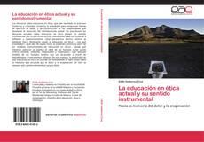 Portada del libro de La educación en ética actual y su sentido instrumental