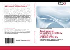 Bookcover of Crecimiento de Geotrichum klebahnii y expresion de protopectinasa SE