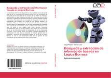 Bookcover of Búsqueda y extracción de información basada en Lógica Borrosa