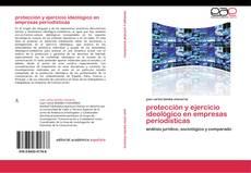 Portada del libro de protección y ejercicio ideológico en empresas periodísticas