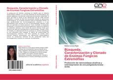 Capa do livro de Búsqueda, Caracterización y Clonado de Enzimas Fúngicas Extremófilas