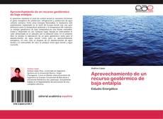 Bookcover of Aprovechamiento de un recurso geotérmico de baja entalpía