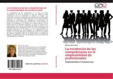 La incidencia de las competencias en la empleabilidad de profesionales的封面