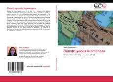 Bookcover of Construyendo la amenaza