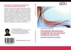 Bookcover of Simulación de plasmas mediante las ecuaciones cinéticas de deriva