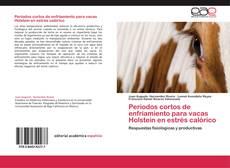 Portada del libro de Periodos cortos de enfriamiento para vacas Holstein en estrés calórico