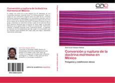 Bookcover of Conversión y ruptura de la doctrina mormona en México