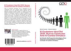 Capa do livro de El Ciudadano Ideal Del 2030: Nuevas Conductas Ante El Cambio Climático