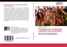 Bookcover of Participación, ciudadanía y políticas de proximidad