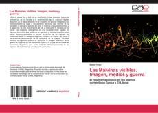 Bookcover of Las Malvinas visibles. Imagen, medios y guerra