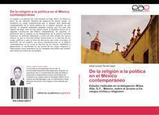 Bookcover of De la religión a la política en el México contemporáneo