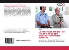 Copertina di La inserción laboral de las personas con discapacidad físico-motoras