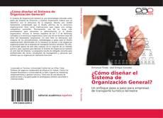 Bookcover of ¿Cómo diseñar el Sistema de Organización General?