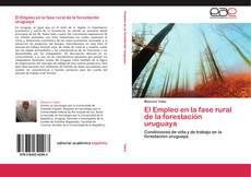 Обложка El Empleo en la fase rural de la forestación uruguaya