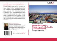 Bookcover of El Tratado de Libre Comercio entre Colombia y Estados Unidos