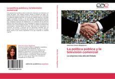 Обложка La política pública y la televisión comercial