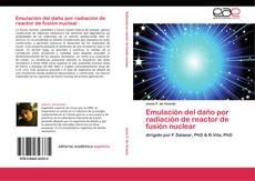 Capa do livro de Emulación del daño por radiación de reactor de fusión nuclear
