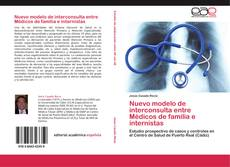 Bookcover of Nuevo modelo de interconsulta entre Médicos de familia e internistas