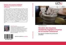 Обложка Gestión de insumos mediante logística inversa en el sector artesanal