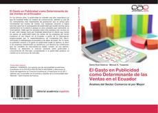 El Gasto en Publicidad como Determinante de las Ventas en el Ecuador kitap kapağı