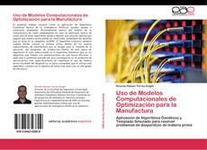Couverture de Uso de Modelos Computacionales de Optimización para la Manufactura
