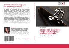 Cercanos y distantes: Jorge Luis Borges y Vladímir Nabokov kitap kapağı
