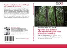Portada del libro de Aportes a la historia natural del Paujil de Pico Azul (Crax alberti)