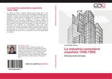 La industria cementera española 1946-1996的封面