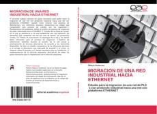 Bookcover of Migración de una red industrial hacia Ethernet