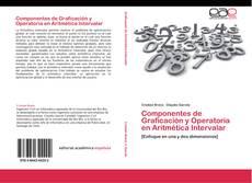 Portada del libro de Componentes de  Graficación y Operatoria en Aritmética Intervalar