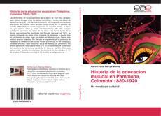 Historia de la educacion musical en Pamplona, Colombia 1880-1920的封面