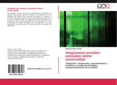 Copertina di Imaginarios sociales: preludios sobre universidad