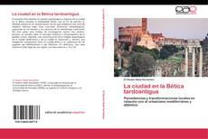 Capa do livro de La ciudad en la Bética tardoantigua