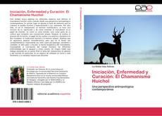 Bookcover of Iniciación, Enfermedad y Curación: El Chamanismo Huichol
