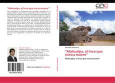 """""""Atahualpa, el Inca que nunca muere"""" kitap kapağı"""