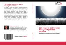 Con-jugar la estructura: mito y complejidad humana kitap kapağı